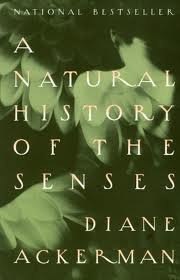 AckermanThe Natural History of the Senses