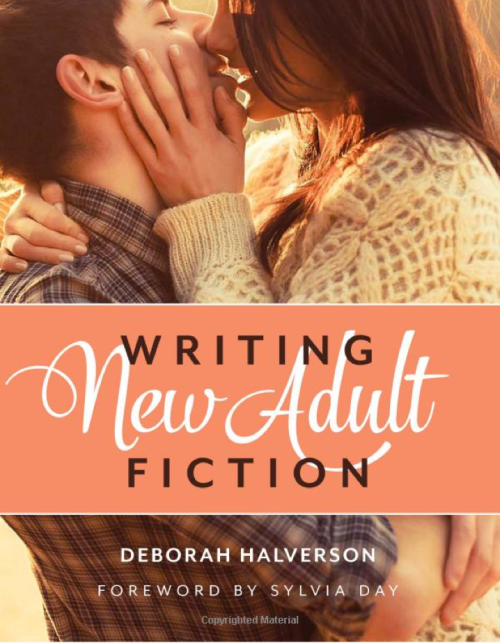 Deborah Halverson on New Adult Fiction -- NOW editors know HOW to sell these books with  characters age 18-25!